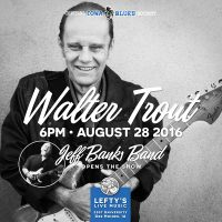 Walter Trout at Lefty's Live Music on August 28th